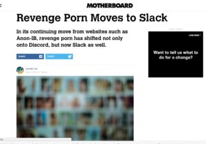 VICE Motherboard: Revenge Porn Moves to Slack by Joseph Cox (3/8/2018)
